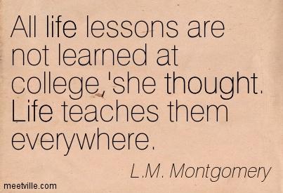 Quotes About College Life Awesome What We Learn In College Life Lessons  The Marquette Educator