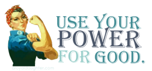 Use-Your-Power-For-Good-small