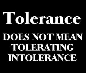tolerance-does-not-mean-tolerating-intolerance