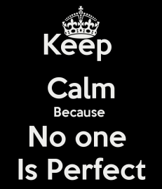 keep-calm-because-no-one-is-perfect-3