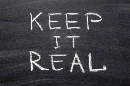 16468620-keep-it-real-phrase-handwritten-on-blackboard